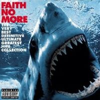 Cover Faith No More - The Very Best Definitive Ultimate Greatest Hits Collection