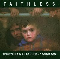 Cover Faithless - Everything Will Be Alright Tomorrow