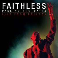 Cover Faithless - Passing The Baton - Live From Brixton