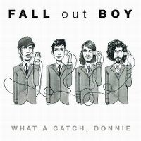 Cover Fall Out Boy - What A Catch, Donnie