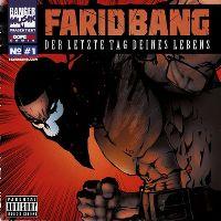 Cover Farid Bang - Der letzte Tag Deines Lebens