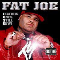 Cover Fat Joe - Jealous Ones Still Envy