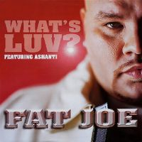 Cover Fat Joe feat. Ashanti - What's Luv?