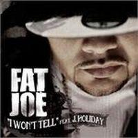 Cover Fat Joe feat. J. Holiday - I Won't Tell