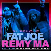 Cover Fat Joe & Remy Ma feat. French Montana & Infared - All The Way Up