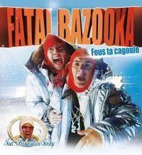 Cover Fatal Bazooka - Fous ta cagoule