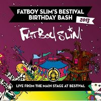 Cover Fatboy Slim - Fatboy Slim's Bestival Birthday Bash 2013 - Live From The Main Stage At Bestival