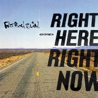 Cover Fatboy Slim - Right Here, Right Now