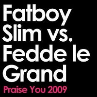 Cover Fatboy Slim vs. Fedde Le Grand - Praise You 2009