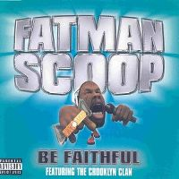 Cover Fatman Scoop feat. The Crooklyn Clan - Be Faithful