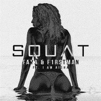 Cover Faya & F1rstman feat. I Am Aisha - Squat