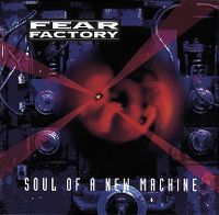 Cover Fear Factory - Soul Of A New Machine