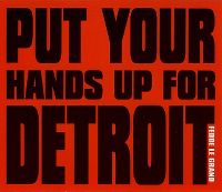 Cover Fedde Le Grand - Put Your Hands Up 4 Detroit