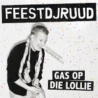 Cover FeestDJRuud - Gas op die lollie