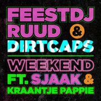 Cover FeestDJRuud & Dirtcaps feat. Sjaak & Kraantje Pappie - Weekend