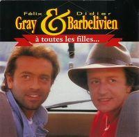 Cover Félix Gray & Didier Barbelivien - À toutes les filles...