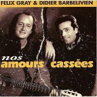 Cover Félix Gray & Didier Barbelivien - Nos amours cassées