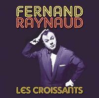 Cover Fernand Raynaud - Les croissants