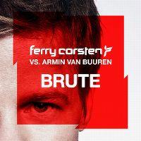 Cover Ferry Corsten vs Armin van Buuren - Brute
