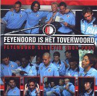Cover Feyenoord Selectie 2004-2005 - Feyenoord is het toverwoord