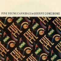 Cover Fine Young Cannibals - Johnny Come Home