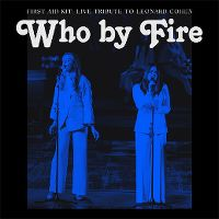 Cover First Aid Kit - Who By Fire - Live Tribute To Leonard Cohen