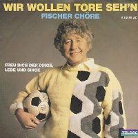 Cover Fischer Chöre - Wir wollen Tore seh'n