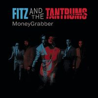Cover Fitz And The Tantrums - MoneyGrabber