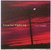 Cover Five For Fighting - Easy Tonight