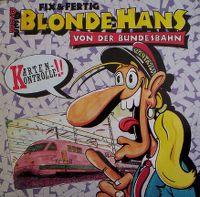 Cover Fix & Fertig - Der blonde Hans von der Bundesbahn