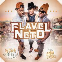 Cover Flavel & Neto feat. Anna Torres - Pedida perfeita (Tararatata)