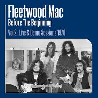 Cover Fleetwood Mac - Before The Beginning - Vol 2: Live & Demo Sessions 1970