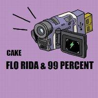 Cover Flo Rida & 99 Percent - Cake