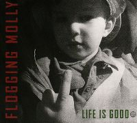 Cover Flogging Molly - Life Is Good