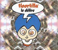 Cover Floorfilla - Le délire