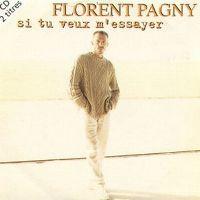 Cover Florent Pagny - Si tu veux m'essayer