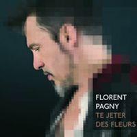 Cover Florent Pagny - Te jeter des fleurs
