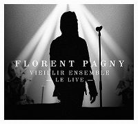 Cover Florent Pagny - Vieillir ensemble - Le live