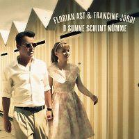 Cover Florian Ast & Francine Jordi - D'Sunne schiint nümme
