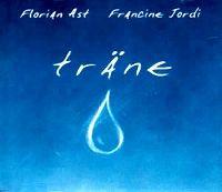 Cover Florian Ast & Francine Jordi - Träne