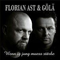 Cover Florian Ast & Gölä - Wenn ig jung muess stärbe