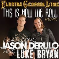 Cover Florida Georgia Line feat. Jason Derulo & Luke Bryan - This Is How We Roll (Remix)