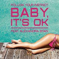 Cover Follow Your Instinct feat. Alexandra Stan - Baby, It's OK