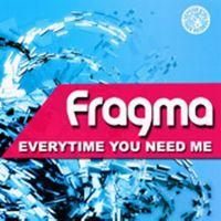 Cover Fragma - Everytime You Need Me 2011
