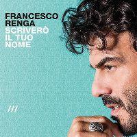 Cover Francesco Renga - Scriverò il tuo nome
