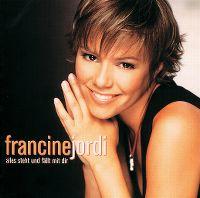 Cover Francine Jordi - Alles steht und fällt mit Dir