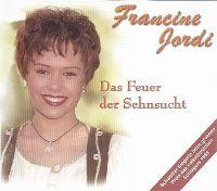 Cover Francine Jordi - Das Feuer der Sehnsucht