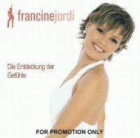 Cover Francine Jordi - Die Entdeckung der Gefühle