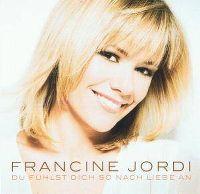 Cover Francine Jordi - Du fühlst dich so nach Liebe an