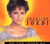 Cover Francine Jordi - Du, für immer du
